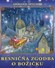 Resnična zgodba o Božičku (Slikanica)-2015